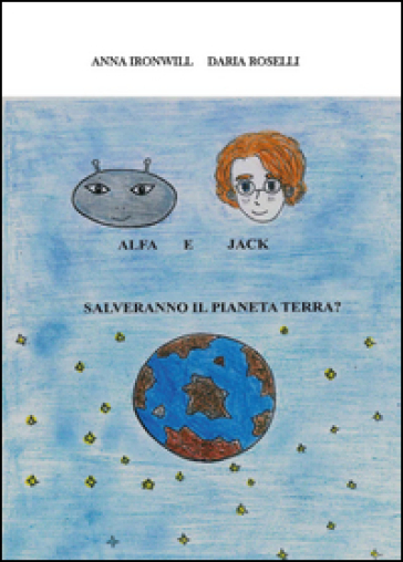 Alfa e Jack salveranno il pianeta Terra? - Daria Roselli | Kritjur.org