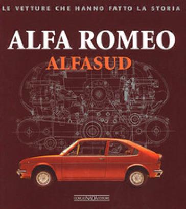 Alfa Romeo. Alfasud. Ediz. illustrata - Giancarlo Catarsi | Rochesterscifianimecon.com