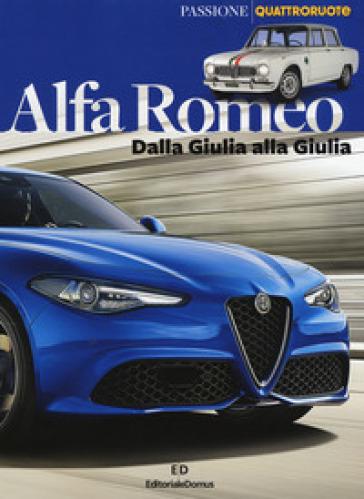 Alfa Romeo. Dalla Giulia alla Giulia. Ediz. a colori - Emilio Deleidi |