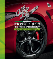 Alfa Romeo. From 1910 to the present. Nuova ediz.