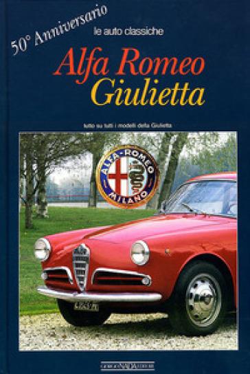Alfa Romeo Giulietta. 50° anniversario - Carlo Boscarelli | Rochesterscifianimecon.com