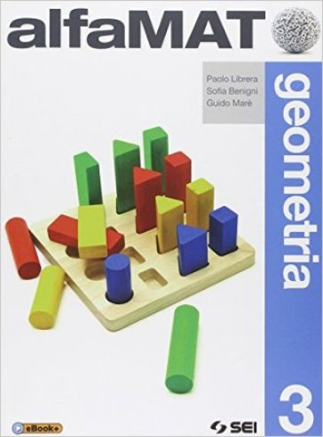 AlfaMAT. Geometria. Per la Scuola media. 3. - Paolo Librera |