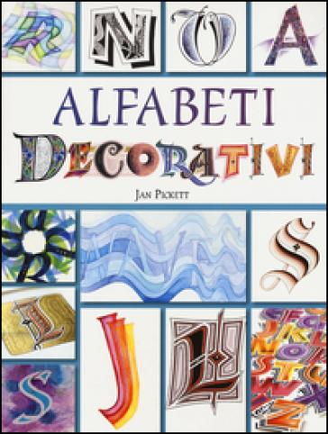 Alfabeti decorativi. Ediz. a colori - Jan Pickett   Thecosgala.com