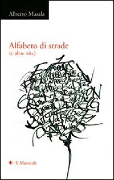 Alfabeto di strade - Alberto Masala | Kritjur.org