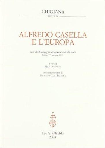 Alfredo Casella e l'Europa. Atti del Convegno internazionale di studi (Siena, 7-9 giugno 2001) - M. De Santis | Rochesterscifianimecon.com
