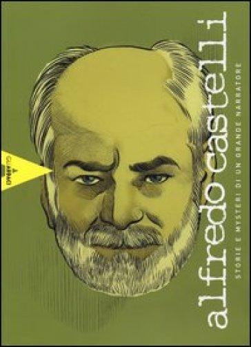 Alfredo Castelli. Storie e mysteri di un grande narratore - A. Iannotta  