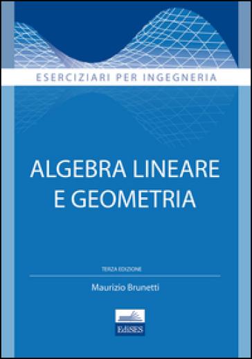 Algebra lineare e geometria - Maurizio Brunetti | Thecosgala.com