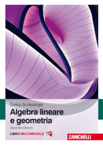 Algebra lineare e geometria. Con e-book - Enrico Schlesinger |