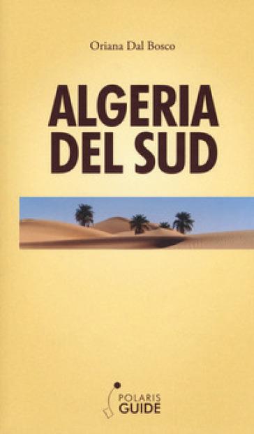 Algeria del Sud - Oriana Dal Bosco |