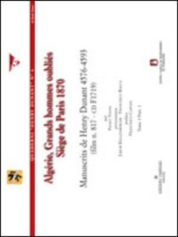 Algérie, grands hommes oubliés. Siège de Paris 1870. Manuscrits de Henry Dunant 4576-4593. Con CD-ROM (2 vol.) - Henry Dunant   Kritjur.org