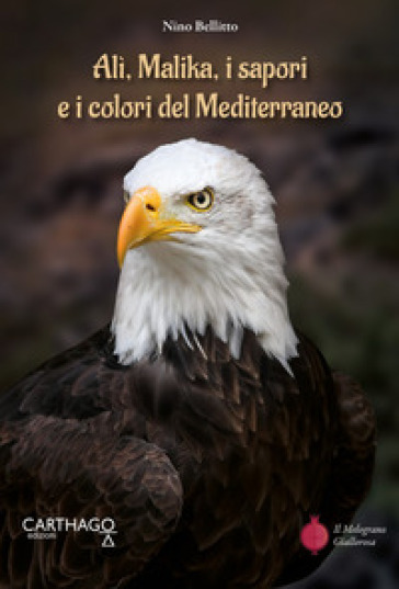 Alì, Malika, i sapori e i colori del Mediterraneo - Nino Bellitto |