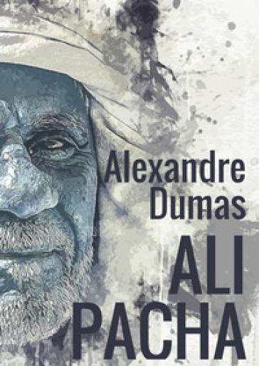 Ali Pacha - Alexandre Dumas | Ericsfund.org