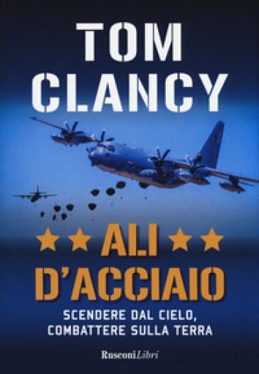Ali d'acciaio - Tom Clancy |