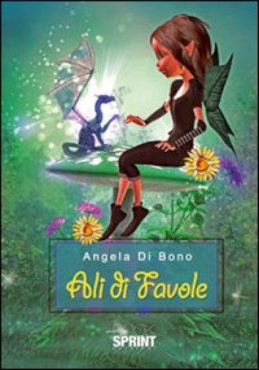 Ali di favole - Angela Di Bono  