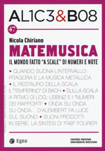 Alice & Bob. 47: Matemusica. Il mondo fatto «a scale» di numeri e note - N. Chiriano | Ericsfund.org