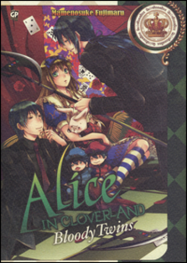 Alice in Cloverland. Bloody Twins. 4. - Quinrose  