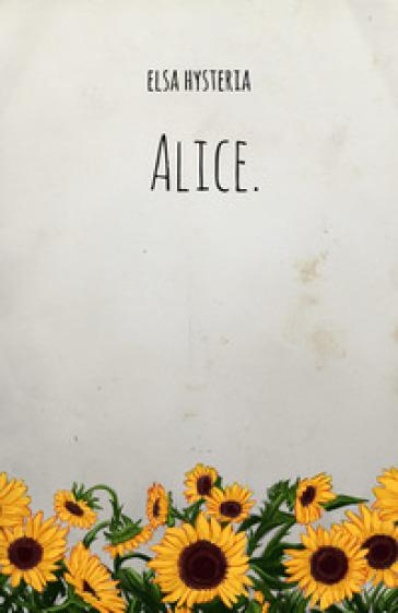 Alice - Elsa Hysteria |