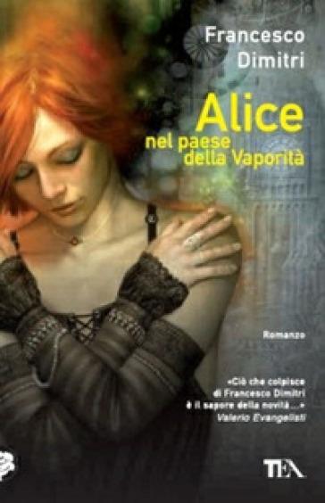 Alice nel paese della vaporità - Francesco Dimitri | Rochesterscifianimecon.com
