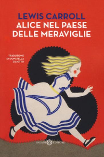Alice nel paese delle meraviglie - Lewis Carroll |