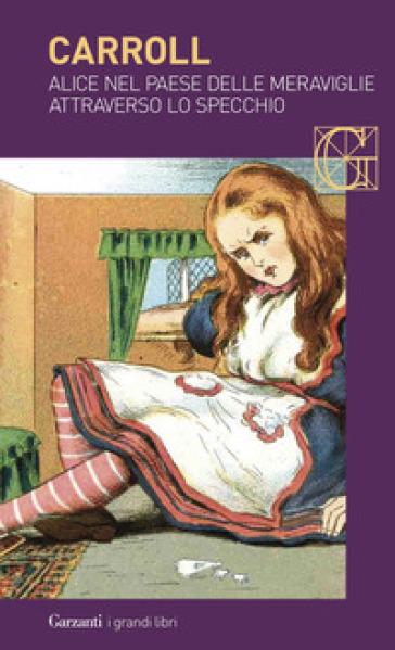 Alice nel paese delle meraviglie-Attraverso lo specchio - Lewis Carroll  