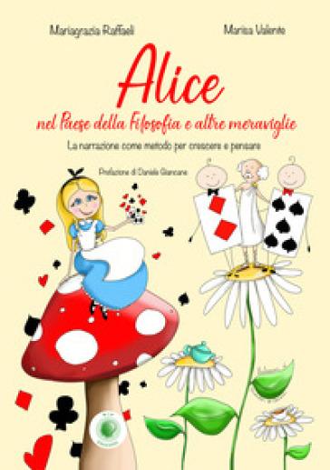 Alice nel paese della filosofia e altre meraviglie - Mariagrazia Raffaeli | Thecosgala.com