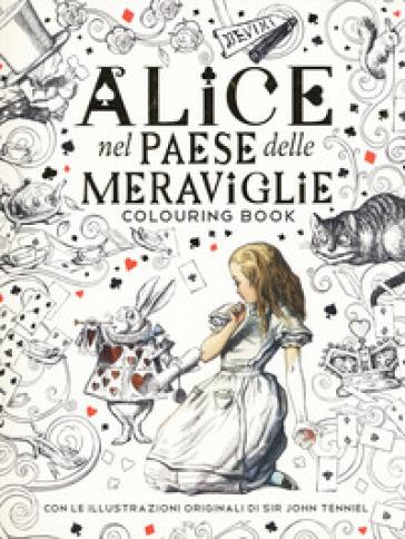 Alice nel paese delle meraviglie. Colouring book - Lewis Carroll |