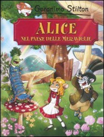 Alice nel paese delle meraviglie di Lewis Carroll - Geronimo Stilton |