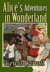 Alice s Adventures in Wonderland : Greatest Books for Kids