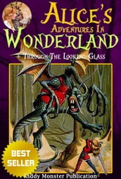 Alice s Adventures In Wonderland [Alice In Wonderland] and Through the Looking-Glass By Lewis Carroll