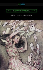 Alice s Adventures in Wonderland (Illustrated by Arthur Rackham)