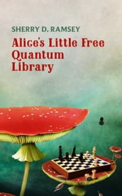 Alice s Little Free Quantum Library