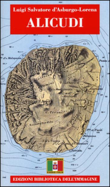 Alicudi. Con cartina - Luigi S. Asburgo Lorena  