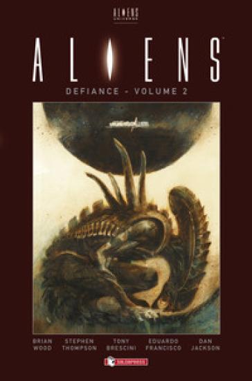Aliens. Defiance. 2. - Brian Wood |