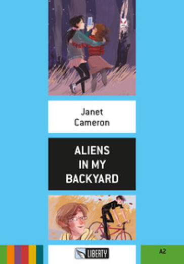 Aliens in my backyard. Con File audio per il download - Janet Cameron |