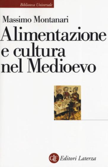 Alimentazione e cultura nel Medioevo - Massimo Montanari | Thecosgala.com