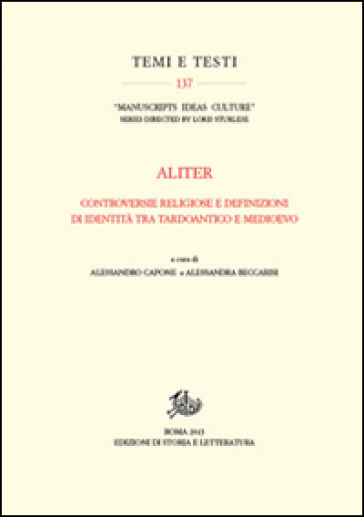 Aliter. Controversie religiose e definizioni di identità tra tardoantico e medioevo - A. Capone |