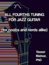 All Fourths Tuning for Jazz Guitar