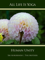 All Life Is Yoga: Human Unity