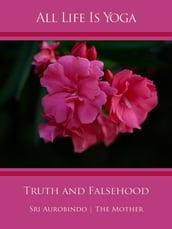 All Life Is Yoga: Truth and Falsehood
