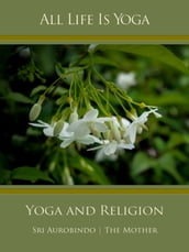 All Life Is Yoga: Yoga and Religion