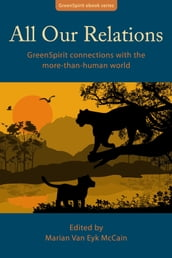 All Our Relations: GreenSpirit Connections With the More-Than-Human World