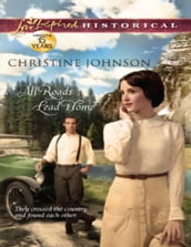 All Roads Lead Home (Mills & Boon Love Inspired Historical)