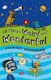 All Things Weird and Wonderful
