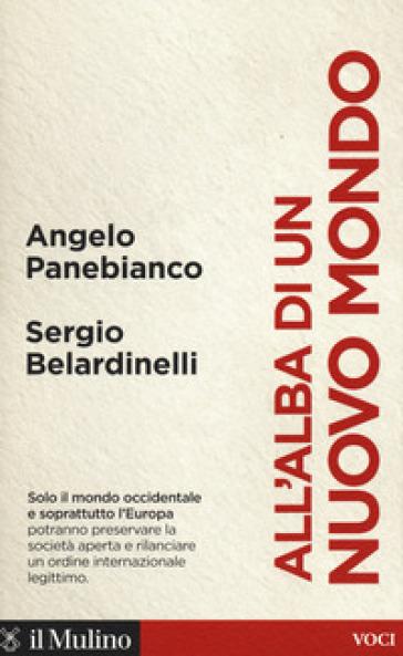 All'alba di un nuovo mondo - Angelo Panebianco | Rochesterscifianimecon.com