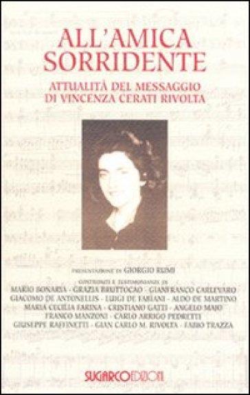 All'amica sorridente. Attualità del messaggio di Vincenza Cerati Rivolta - G. C. Rivolta | Kritjur.org