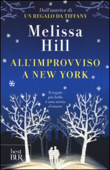All'improvviso a New York - Melissa Hill |