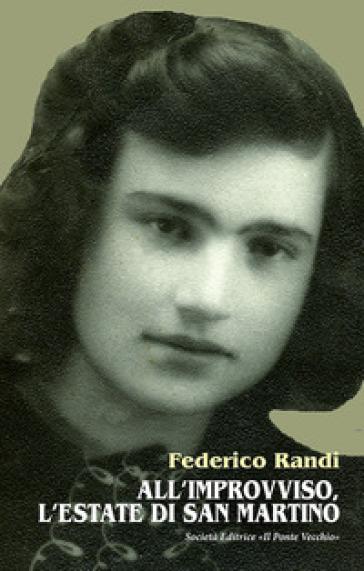 All'improvviso, l'estate di san Martino - Federico Randi |