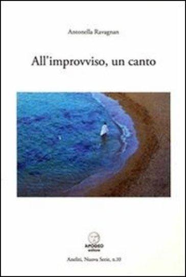 All'improvviso, un canto - Antonella Ravagnan   Kritjur.org