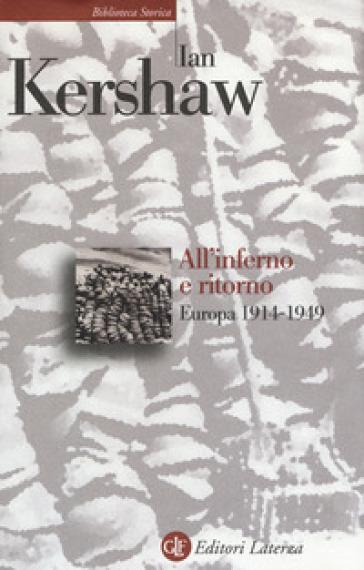 All'inferno e ritorno. Europa 1914-1949 - Ian Kershaw   Jonathanterrington.com
