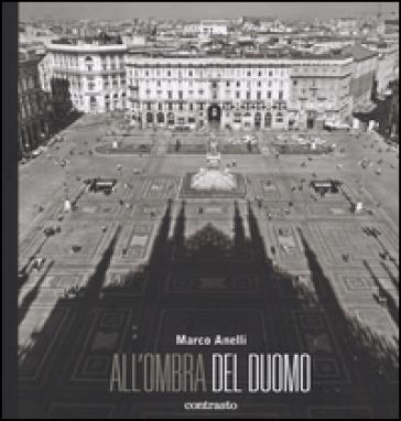 All'ombra del Duomo. Ediz. illustrata - Marco Anelli |